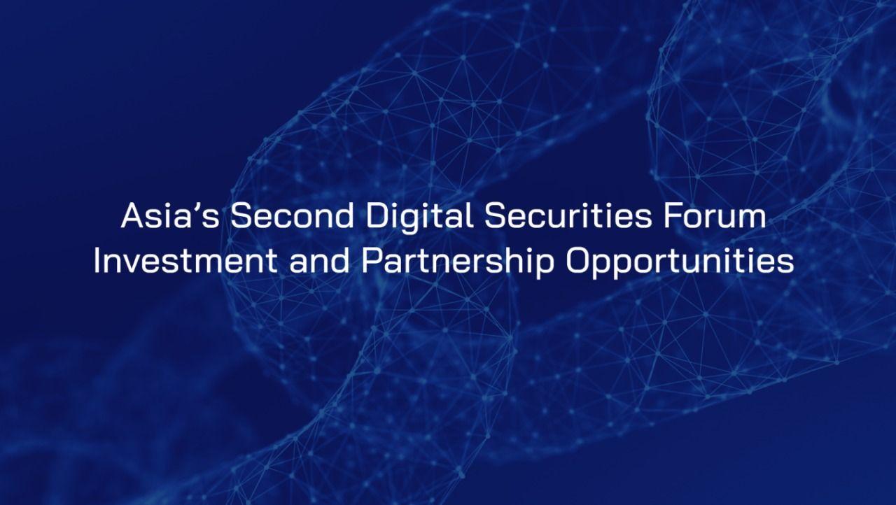 Asia's Second Digital Securities Forum